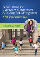 School Discipline, Classroom Management, and Student Self-Management