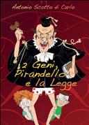2 geni, Pirandello e la legge