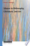 Silence in Philosophy  Literature  and Art
