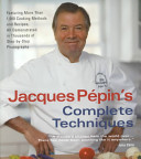 Jacques Pepin s Complete Techniques Book