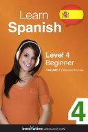 Learn Spanish - Level 4: Beginner (Enhanced Version)