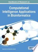 Handbook of Research on Computational Intelligence Applications in Bioinformatics