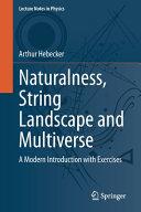 Naturalness  String Landscape and Multiverse
