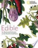 Edible  : An Illustrated Guide to the World's Food Plants