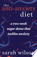 The Anti Anxiety Diet Book