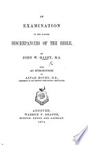 An Examination of the alleged Discrepancies of the Bible     With an Introduction by A  Hovey