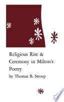 Religious Rite and Ceremony in Milton's Poetry Pdf/ePub eBook