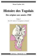Histoire des Togolais. Des origines aux années 60 (Tome 2 : du XVIe siècle à l'occupation coloniale)