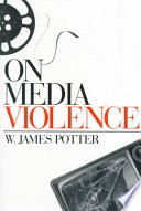 On Media Violence by W. James Potter,James W. Potter PDF