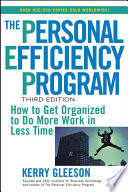 """The Personal Efficiency Program: How to Get Organized to Do More Work in Less Time"" by Kerry Gleeson"