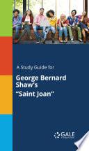 A Study Guide for George Bernard Shaw s  Saint Joan