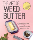 """""""The Art of Weed Butter: A Step-by-Step Guide to Becoming a Cannabutter Master"""" by Mennlay Golokeh Aggrey"""