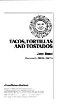 Tacos  Tortillas and Tostados