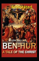 Ben Hur A Tale of the Christ Annotated