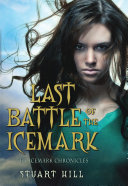 The Icemark Chronicles #3: Last Battle of the Icemark