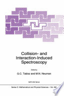 Collision  and Interaction Induced Spectroscopy