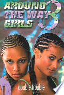 Around the Way Girls 3: Double Trouble