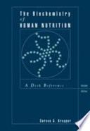 The Biochemistry of Human Nutrition