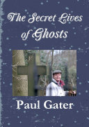 The Secret Lives of Ghosts