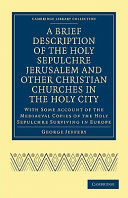 A Brief Description of the Holy Sepulchre Jerusalem and Other Christian Churches in the Holy City