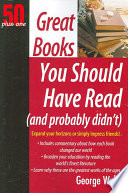 50 Plus One Great Books You Should Have Read  and Probably Didn t