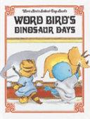 Word Bird s Dinosaur Days Book PDF