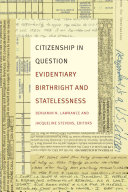 link to Citizenship in question : evidentiary birthright and statelessness in the TCC library catalog