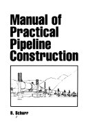 Manual of Practical Pipeline Construction