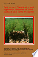 Environment Classification And Agronomic Potentials Of Some Wetland Soils In The Philippines