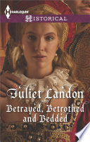 Betrayed  Betrothed and Bedded