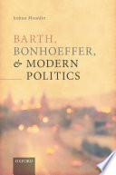 Barth  Bonhoeffer  and Modern Politics Book PDF