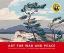 Art for War and Peace  How a Great Public Art Project Helped Canada Discover Itself