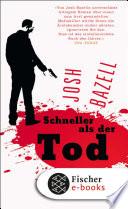Schneller als der Tod  : Roman