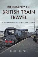 Biography of British Train Travel