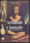 Archimede e Leonardo. Le relazioni fra matematica e arte