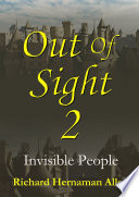 Out Of Sight 2: Invisible People