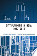 City Planning In India 1947 2017