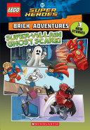 Super-Villain Ghost Scare! (LEGO DC Comics Super Heroes: Brick Adventures) Pdf/ePub eBook