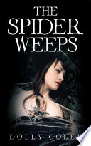The Spider Weeps