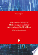 Advances in Statistical Methodologies and Their Application to Real Problems