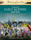 Voices of Early Modern Japan  Contemporary Accounts of Daily Life During the Age of the Shoguns