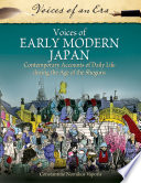 """Voices of Early Modern Japan: Contemporary Accounts of Daily Life During the Age of the Shoguns: Contemporary Accounts of Daily Life during the Age of the Shoguns"" by Constantine Nomikos Vaporis Ph.D."