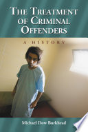 The Treatment of Criminal Offenders