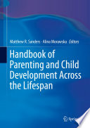 """Handbook of Parenting and Child Development Across the Lifespan"" by Matthew R. Sanders, Alina Morawska"