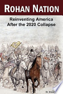 """""""Rohan Nation: Reinventing America After the 2020 Collapse"""" by Drew Miller"""