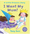I Want My Mum! (Little Princess) Pdf/ePub eBook