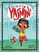 You Can Do It  Yasmin