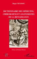 Pdf Dictionnaire des médecins chirurgiens et anatomistes de la Renaissance Telecharger