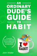 An Ordinary Dude s Guide to Habit