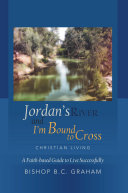 Jordan s River and I m Bound to Cross